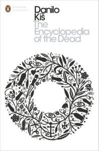 The Encyclopedia of the Dead by Danilo Kis