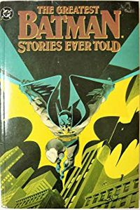 Cover for THe Greatest Batman Stories Ever Told
