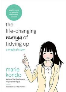 The Life-Changing Manga of Tidying Up: A Magical Story by Marie Kondō