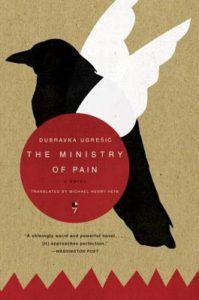 The Ministry of Pain by Dubravka Ugrešic