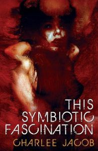 This Symbiotic Fascination cover - Charlee Jacob