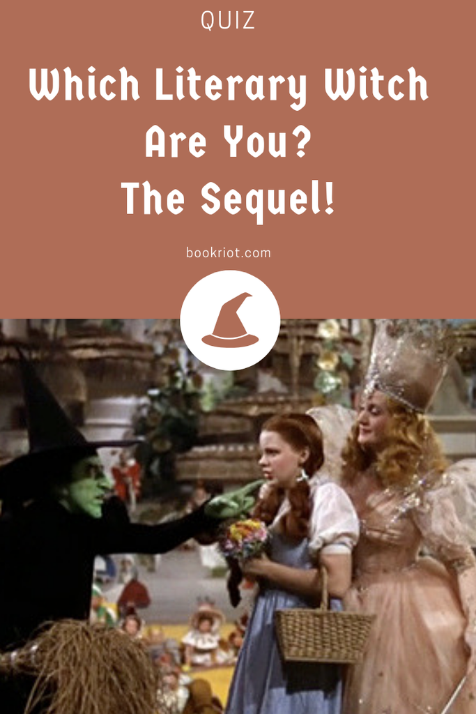 Which Literary Witch Are You? The Sequel graphic with image from The Wizard of Oz