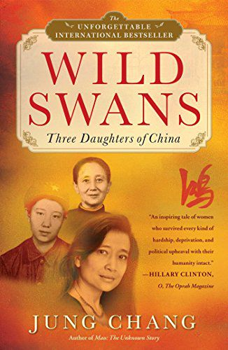 Wild Swans- Three Daughters of China by Jung Chang