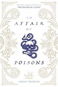 An Affair of Poisons from 50 YA Books That Should Be Added to Your 2019 TBR ASAP | bookriot.com