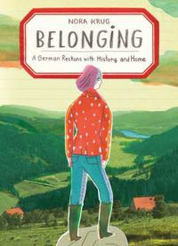 cover for belonging a german reckons with history and home by nora krug