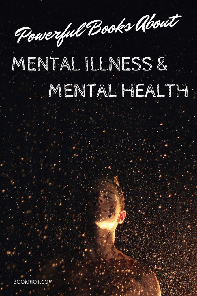 Books about mental illness and books about mental health for World Mental Health Day and beyond. book lists | mental health | mental health books | mental illness | books about mental illness