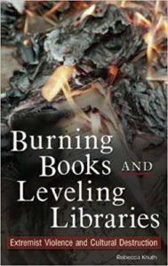 burning books and leveling libraries book cover