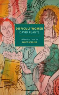 Cover for Difficult Women by David Plante