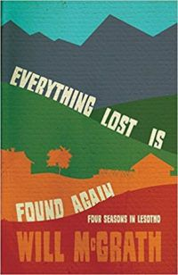 everything lost is found again four season in lesotho by will mcgrath