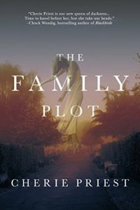 the family plot by cherie priest cover haunted house books
