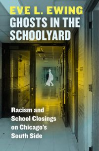 cover for ghosts in the schoolyard by eve l ewing