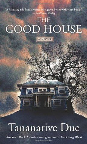cover of The Good House by Tananarive Due