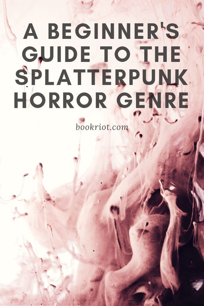A beginner's guide to the splatterpunk horror genre. splatterpunk | horror | book lists | genre guides