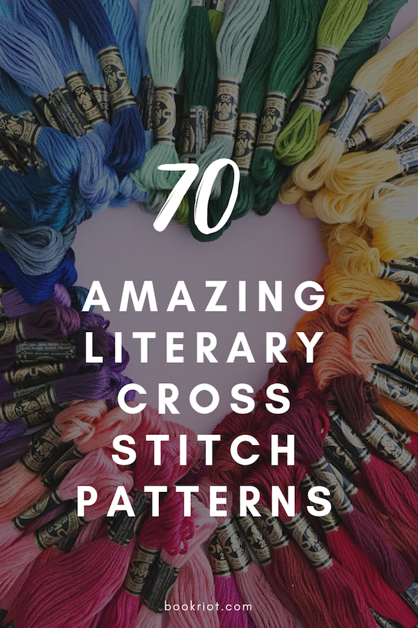 70 amazing literary cross stitch patterns. cross stitch | cross stitch patterns | literary art | books | book art | cross stitch for book lovers | reader cross stitch | crafts | crafting ideas | book nerds | #crossstitching