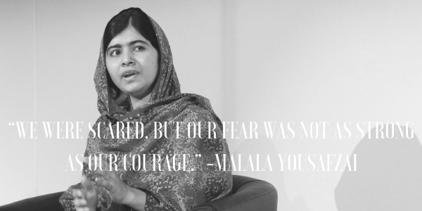 Our Fear Was Not As Strong As Our Courage Quote from 25 Inspiring Malala Yousafzai Quotes | bookriot.com