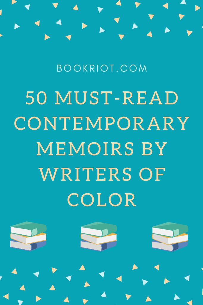 50 must-read contemporary memoirs written by authors of color. memoirs | memoirs by people of color | memoirs about people of color | book lists | authors of color | diverse memoirs