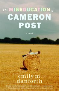 THe Miseducation of Cameron Post by Emily M Danforth book cover
