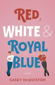 Red, White, and Royal Blue book cover