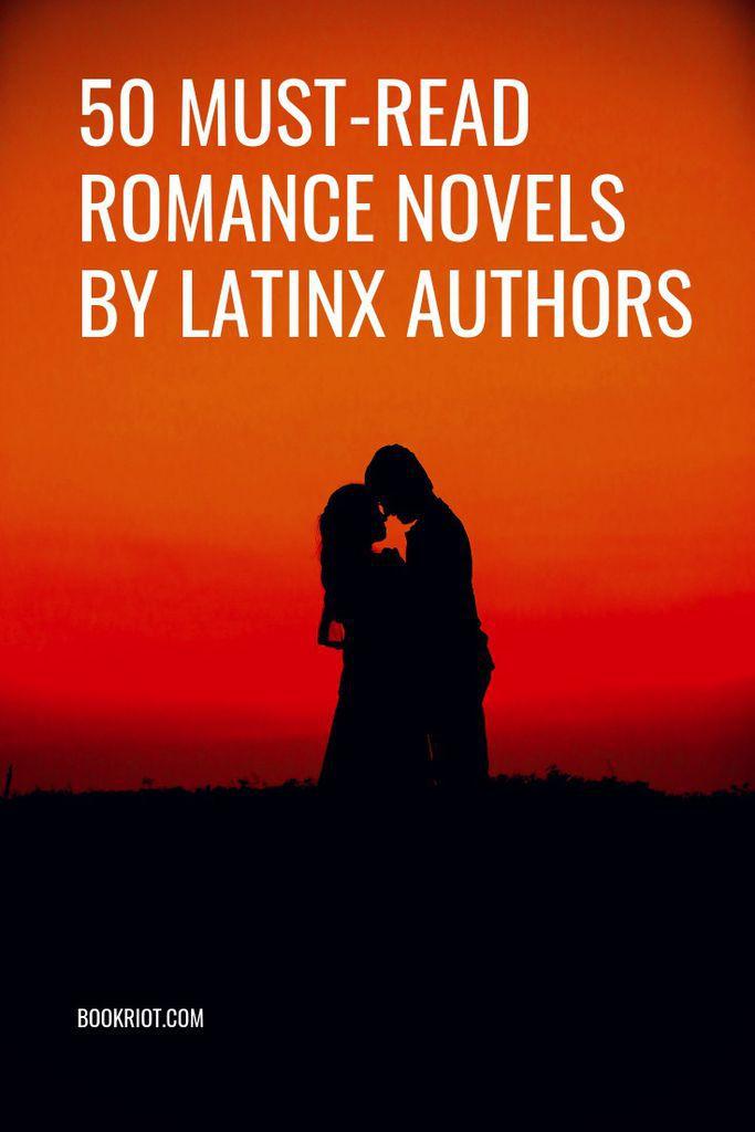 50 must-read romance novels written by Latinx authors. romance books | book lists | diverse authors | latina authors | latino authors | latinx authors | romance novels