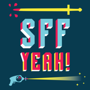 SFF Yeah: Fantasy And Science Fiction Podcast