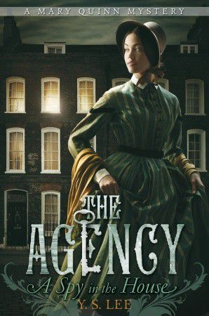 A Spy in the House por YS Lee - Historical Mysteries, Book Riot