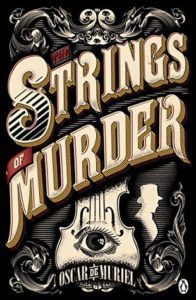 The Strings of Murder by Oscar de Muriel - Historical Mysteries, Book Riot