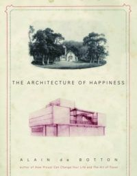 cover for the architecture of happiness by alain de botton