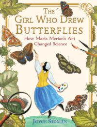 cover for The Girl Who Drew Butterflies by Joyce Sidman