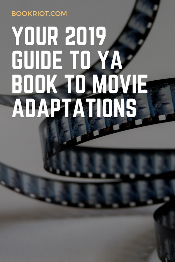 Ya Books To Movies 2019 For Your Viewing And Reading Needs