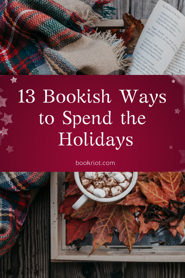 Bookish Ways to Spend the Holidays