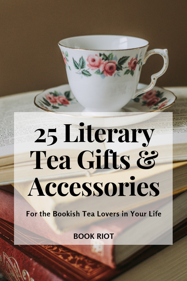 25 Literary Tea Gifts and Accessories
