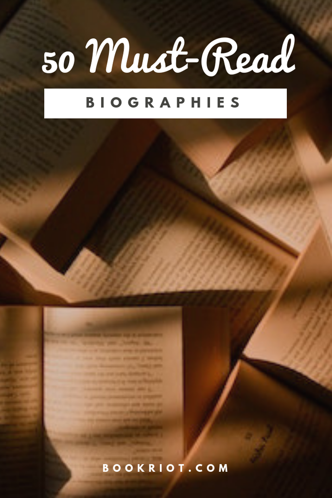 50 must-read biographies. book lists | biographies | must-read biographies | books about other people | great biographies | nonfiction reads