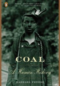 Coal: A Human History by Barbara Freese.50 Must-Read Microhistory Books