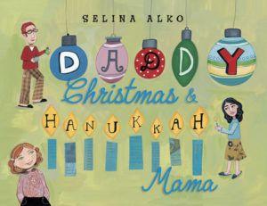 Daddy Christmas and Hanukkah Mama_Selina Alko