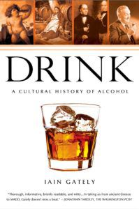 Drink: A Cultural History of Alcohol by Iain Gately. 50 Must-Read Microhistory Books