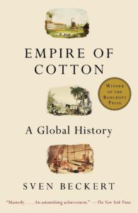 Empire of Cotton: A Global History by Sven Beckert. 50 Must-Read Microhistory Books