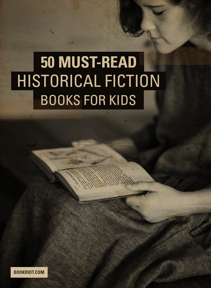 50 Must-Read Historical Fiction Books for Kids