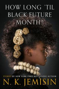 How Long Til Black Future Month by NK Jemisin cover image