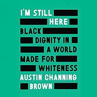 Audiobook cover of I'm still here by Austin Channing Brown