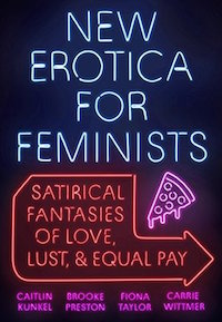 Cover of New Erotica For Feminists by Caitlin Kunkel - feminist book gift