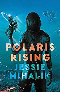 Polaris Rising by Jessie Mihalik cover image