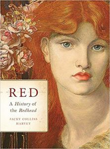 Red: A History of the Redhead by Jacky Colliss Harvey. 50 Must-Read Microhistory Books
