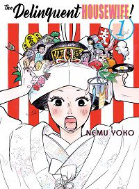 The Delinquent Housewife volume 1 cover - Nemu Yoko
