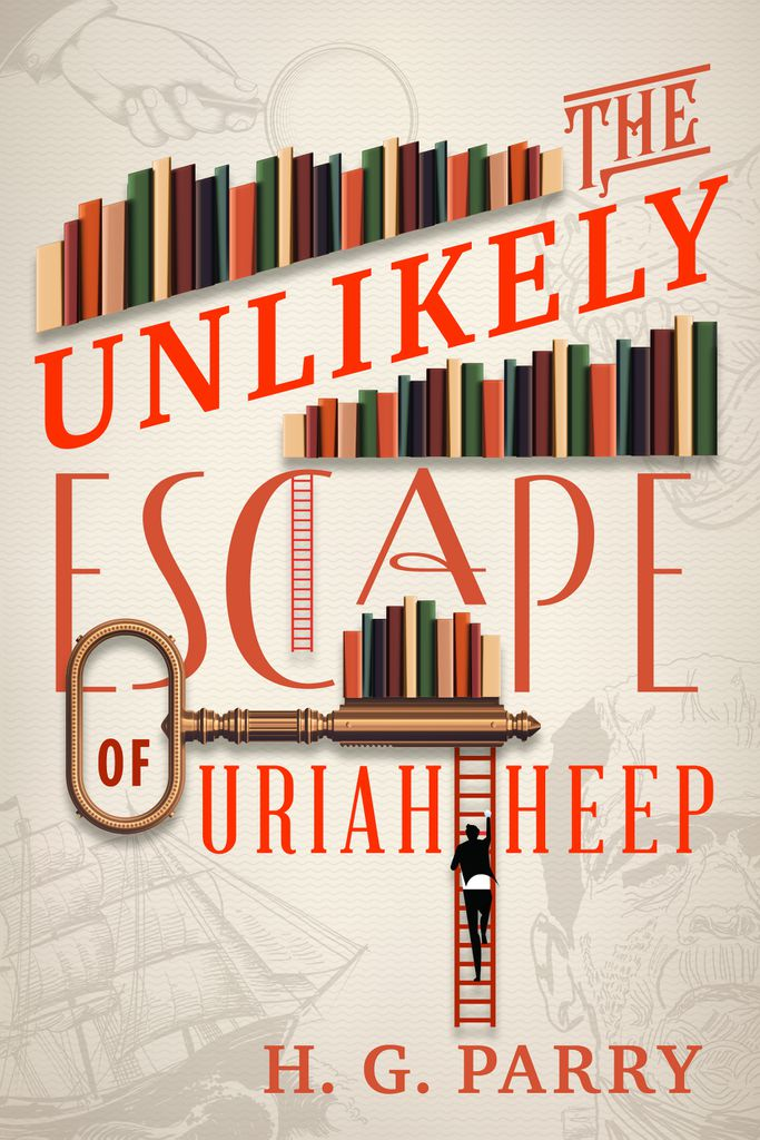 Cover Reveal: THE UNLIKELY ESCAPE OF URIAH HEEP by H G  Parry