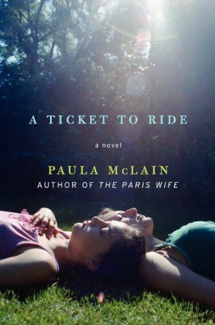 Ticket To Ride Paula McLain Cover
