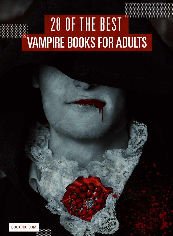 28 Blood-Suckingly Good Vampire Books for Adults | Book Riot