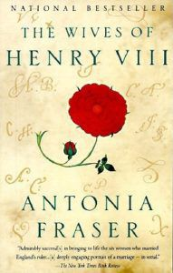 Wives of Henry VIII Antonia Fraser cover