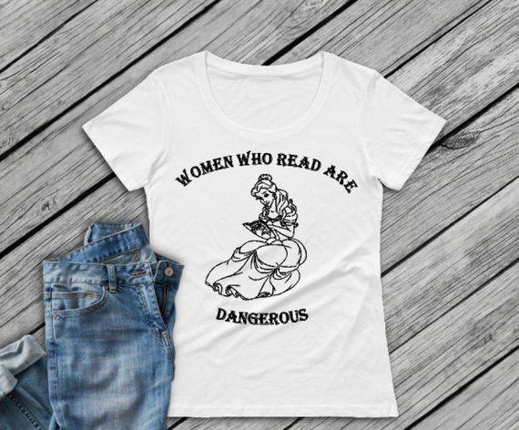Belle Women Who Read Are Dangerous Shirt