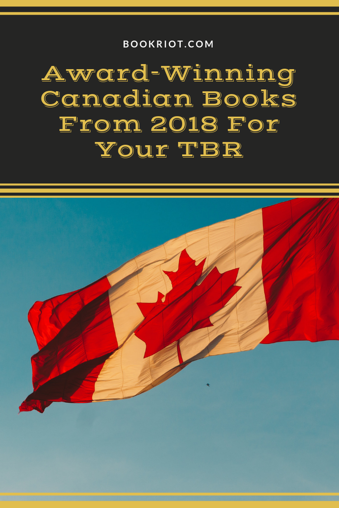 Dig into these award-winning Canadian books from 2018. Canadian Literature | Canadian books | book lists | Canadian fiction