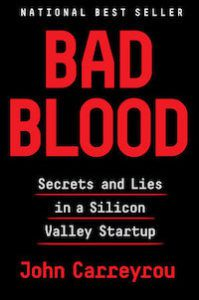 Bad Blood: Secrets and Lies in a Silicon Valley Startup cover image